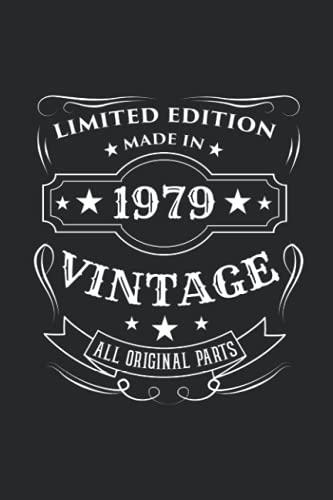 Limited Edition Made In 1979 Vintage All Original Parts: A5 Liniertes • Notebook • Notizbuch • Taschenbuch • Journal • Tagebuch - Lustiges ... Ein Jahrgang in dem Legenden geboren werden.