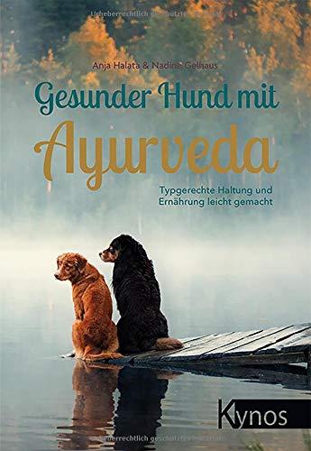 Gesunder Hund mit Ayurveda: Typgerechte Haltung und Ernährung leicht gemacht