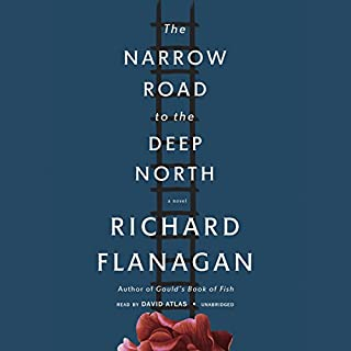 The Narrow Road to the Deep North                   By:                                                                                                                                 Richard Flanagan                               Narrated by:                                                                                                                                 David Atlas                      Length: 14 hrs and 59 mins     1,468 ratings     Overall 4.0