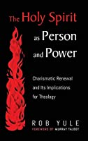The Holy Spirit as Person and Power
