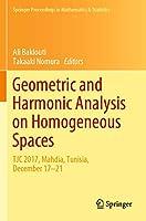 Geometric and Harmonic Analysis on Homogeneous Spaces: TJC 2017, Mahdia, Tunisia, December 17–21 (Springer Proceedings in Mathematics & Statistics (290))
