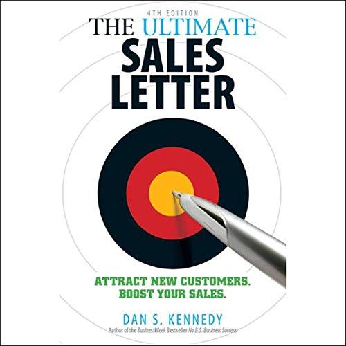 The Ultimate Sales Letter, 4th Edition     Attract New Customers, Boost Your Sales              De :                                                                                                                                 Dan S. Kennedy                               Lu par :                                                                                                                                 Matt Cartsonis                      Durée : 5 h     Pas de notations     Global 0,0
