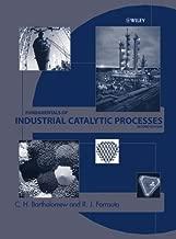Fundamentals of Industrial Catalytic Processes