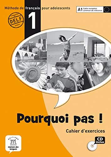 Pourquoi Pas! 1: Cahier d' Exercices Avec CD