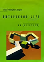 Artificial Life: An Overview (Complex Adaptive Systems)