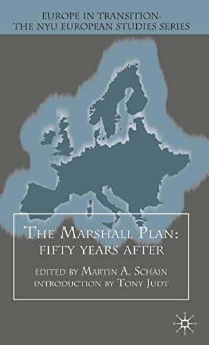 The Marshall Plan: Fifty Years After (Europe in Transition: The NYU European Studies Series)