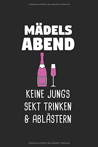 Mädelsabend Keine Jungs Sekt Trinken & Ablästern: Sekt & Mädelsabend Notizbuch 6'x9' Prosecco Geschenk für Junggesellin & Alkohol