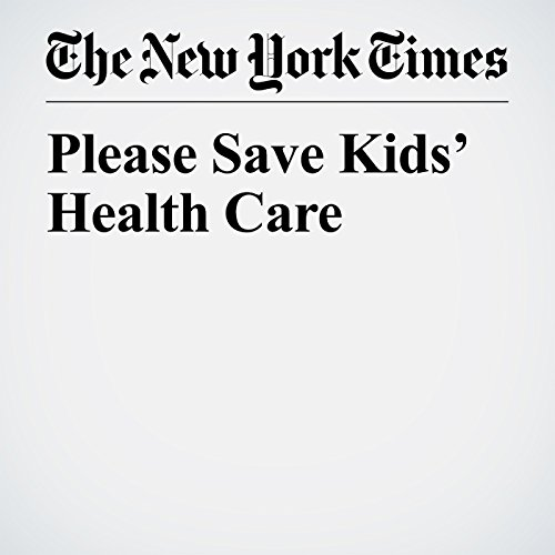 Please Save Kids' Health Care audiobook cover art