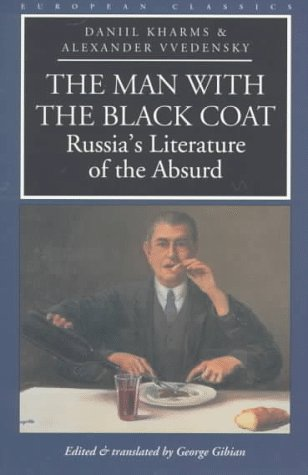 The Man with the Black Coat: Russia's Literature of the Absurd (European Classics)