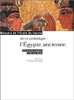 Art et archéologie - L'Egypte ancienne de Christiane Ziegler