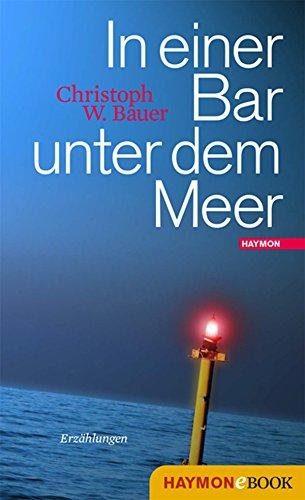 In einer Bar unter dem Meer: Erzählungen