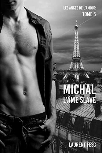 Couverture du livre MICHAL L'AME SLAVE (LES ANGES DE L'AMOUR t. 5)