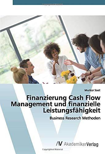 Finanzierung Cash Flow Management und finanzielle Leistungsfähigkeit: Business Research Methoden
