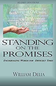 Standing on the Promises  Encouraging Words for Difficult Times