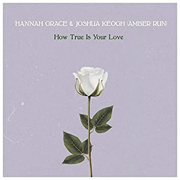 How True Is Your Love (Acoustic)