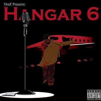 DraZ Presents: Hangar 6