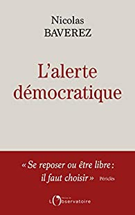 L'alerte démocratique par Nicolas Baverez