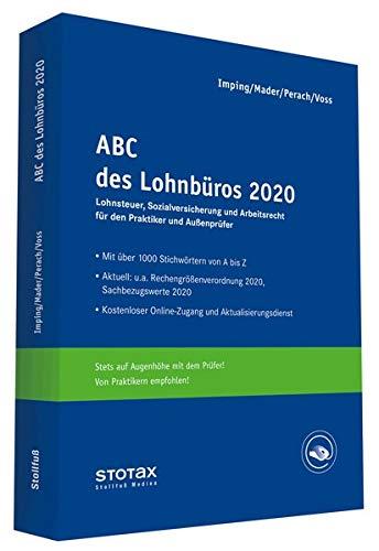 ABC des Lohnbüros 2020: Lohn- und Gehaltsabrechnung 2020 von A-Z. Lohnsteuer. Sozialversicherung. Mit Beiträgen zum Arbeitsrecht