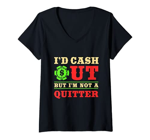 Mujer Id Cash Out pero no soy un Quitter | Funny Casino Theme Party Camiseta Cuello V