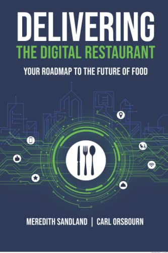 Compare Textbook Prices for Delivering the Digital Restaurant: Your Roadmap to the Future of Food  ISBN 9781637553251 by Orsbourn, Carl,Sandland, Meredith