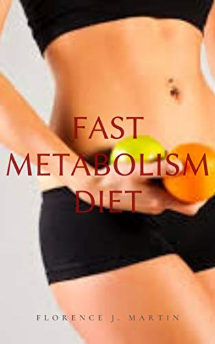 Fast Metabolism Diet : metabolism is the chemical engine that keeps one alive