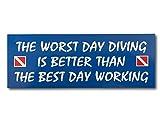 ISC Taucher-Aufkleber Worst day diving