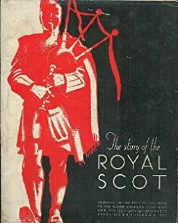 The Story of the Royal Scot: Souvenir of the Visit of the Train to the North American Continent and the Century of Progress Exposition, Chicago, 1933