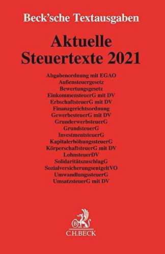 Aktuelle Steuertexte 2021: Textausgabe - Rechtsstand: 1. Januar 2021 (Becksche Textausgaben)