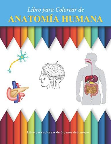 Anatomía Humana: Libro para Colorear