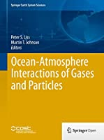 Ocean-Atmosphere Interactions of Gases and Particles (Springer Earth System Sciences)