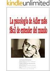 La psicología de Adler más fácil de entender del mundo (Spanish Edition)
