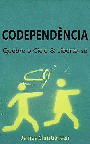Codependência: Quebre o Ciclo & Liberte-se