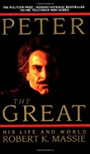 Peter the Great: His Life and World by Robert K. Massie (1986-01-12)
