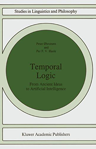 Temporal Logic: From Ancient Ideas to Artificial Intelligence (Studies in Linguistics and Philosophy (57))