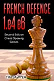 French Defence 1.e4 E6: Second Edition - Chess Opening Games-Sawyer, Tim