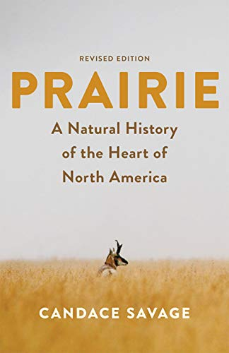 Prairie: A Natural History of the Heart of North America: Revised Edition
