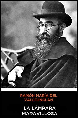 Ramón María del Valle-Inclán - La Lámpara Maravillosa
