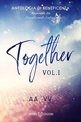 Together - Antologia di beneficenza : (vol.1) di [AA. VV.]