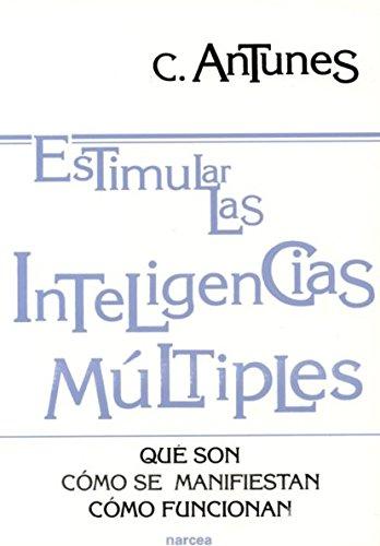 estimular las inteligencias multiples: Qué son, cómo se manifiestan, cómo funcionan: 150 (Educación Hoy)