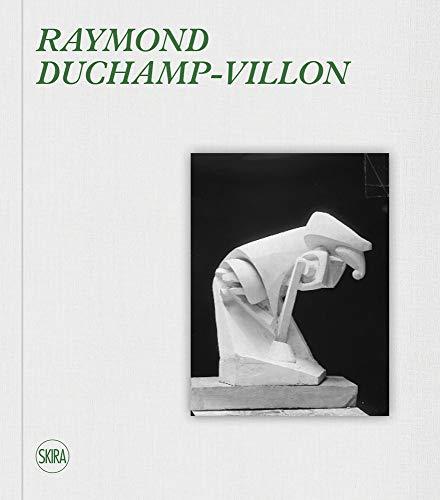 Raymond Duchamp-villon: Catalogue Raisonné