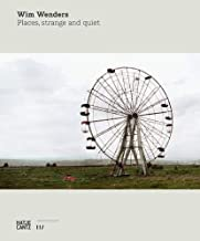 Wim Wenders: Places, Strange and Quiet (German and English Edition)