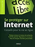 Se protéger sur Internet: Conseils pour la vie en ligne. Réseaux sociaux et moteurs de recherche. Contrôle parental. Réputation et vie privée. Hoax et arnaques.. Données personnelles.