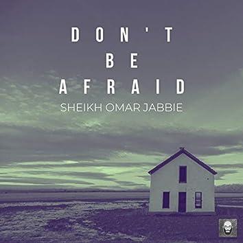 Don't Be Afraid (Nasheed Poem)