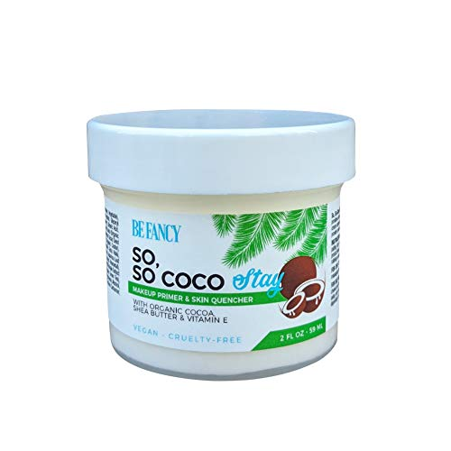 Be Fancy So, So Coco Stay Makeup Primer & Face Moisturizer Cream with Coconut Oil, Cocoa, Shea Butter, Hydrating, Dry to Oily Skin, Silicone-Free, 2 fl oz