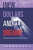 The New Dollars and Dreams: American Incomes and Economic Change (Russell Sage Foundation Census)
