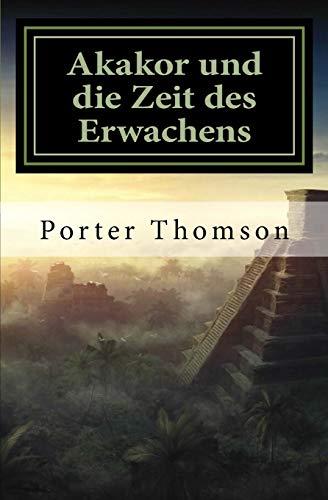 Akakor und die Zeit des Erwachens (German Edition)