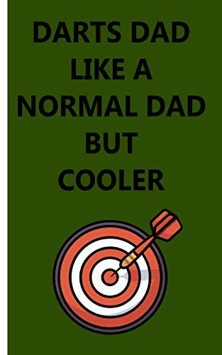 Darts dad like a normal dad but cooler - Cuaderno: Planificador | Diario | Bloc de notas | Copybook | Cuaderno con motivo de dardos | cuadros | Tamaño ... de 100 páginas |para anotar deseos y notas