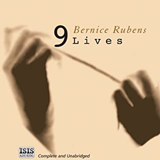 Nine Lives                   By:                                                                                                                                 Bernice Rubens                               Narrated by:                                                                                                                                 Di Langford                      Length: 7 hrs and 27 mins     1 rating     Overall 5.0