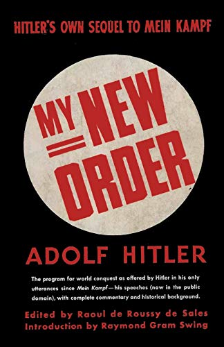 My New Order A Collection of Speeches by Adolph Hitler Volume One