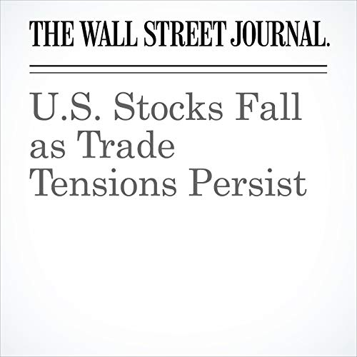 U.S. Stocks Fall as Trade Tensions Persist copertina
